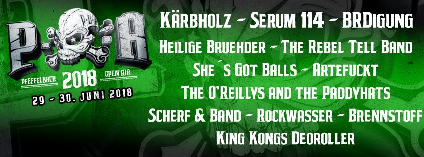 Brennstoff/The O´Reillys And the Paddyhats/She Got Balls/Brdigung/Serum 114/Heilige Bruehder @Pfeffelbach Open Air 2018