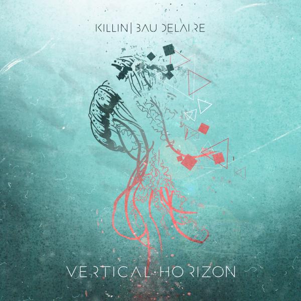 Review: Killin' Baudelaire Vertical Horizon