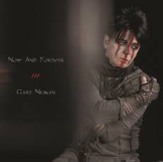 "Gary Numan präsentiert mit ""Now and Forever"" neue Single"