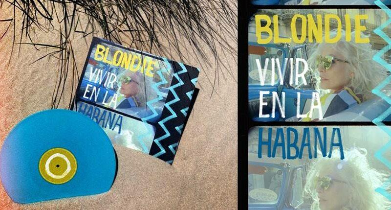 """Blondie veröffentlichen den Soundtracks des Kurzfilms """"BLONDIE: VIVIR EN LA HABANA"""""""
