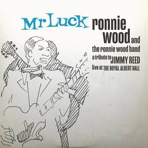"""Ronnie Wood und die Ronnie Wood Band veröffentlichen """"MR LUCK – A TRIBUTE TO JIMMY REED: LIVE AT THE ROYAL ALBERT HALL"""""""